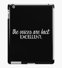 THE VOICES ARE BACK EXCELLENT! Funny Geek Nerd iPad Case/Skin