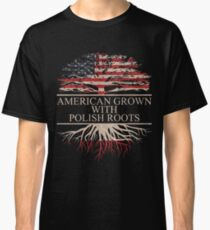 American Grown with Polish Roots Classic T-Shirt