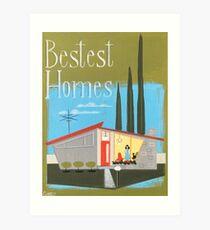 Bestest homes Art Print