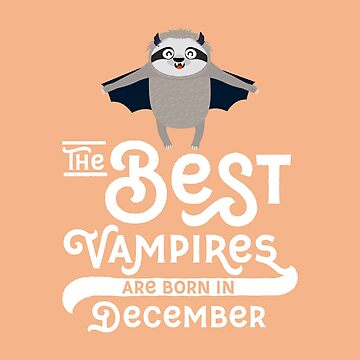 Sloth Vampire bat born in December chilling-Design by ilovecotton