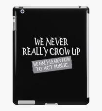 We never really grow up Funny Geek Nerd iPad Case/Skin