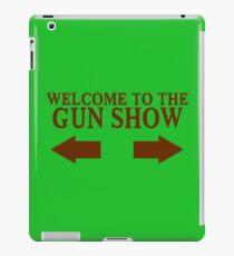 Welcome to the gun show Funny Geek Nerd iPad Case/Skin