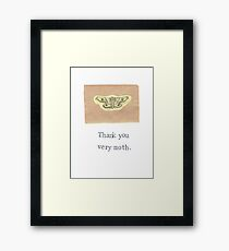 Thank You Very Moth Framed Print
