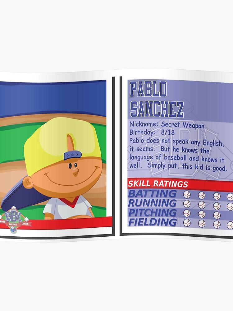 Pablo Sanchez Backyard Baseball Stat Card Poster