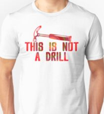 This is Not A Drill Colour Funny Geek Nerd Unisex T-Shirt