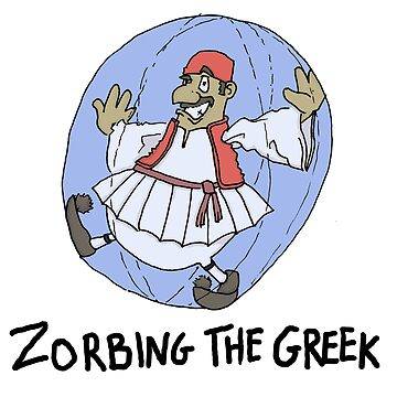 Zorbing The Greek by TheKingLobotomy