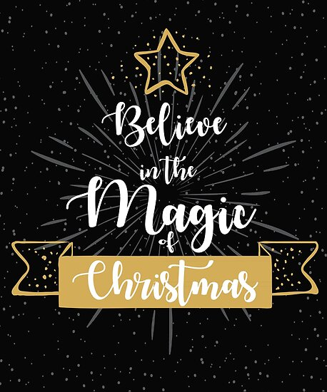 I Believe In Christmas.Believe In The Magic Of Christmas Shirt Christmas Tree Tee Poster By Bubblefuntees