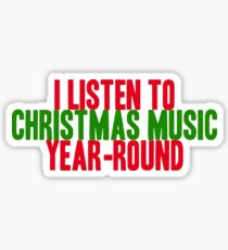 christmas all year long Sticker
