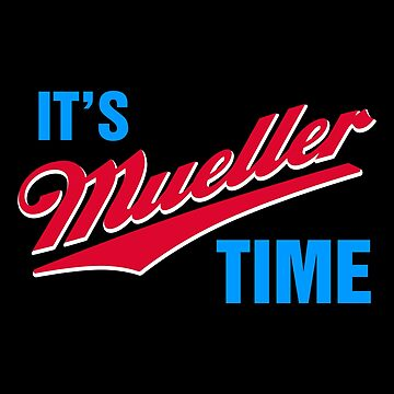 It's Mueller Time by fishbiscuit