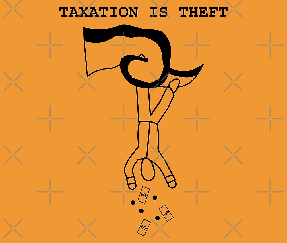 Taxation Is Theft by WhoIsJohnMalt
