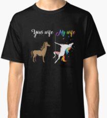 Your wife my wife unicorn, funny unicorn, pole unicorn Classic T-Shirt