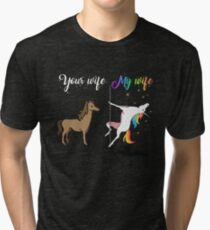 Your wife my wife unicorn, funny unicorn, pole unicorn Tri-blend T-Shirt