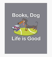 Books, Dog Life Is Good Dog Owners And Bookworms Photographic Print