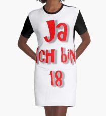 ja ich bin 18 Graphic T-Shirt Dress