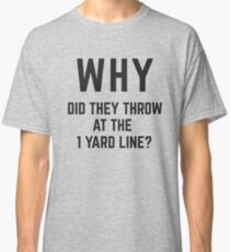 WHY did they throw? Classic T-Shirt