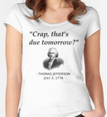 Funny Thomas Jefferson Independence Day USA History Women's Fitted Scoop T-Shirt