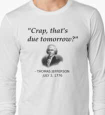 Funny Thomas Jefferson Independence Day USA History Long Sleeve T-Shirt