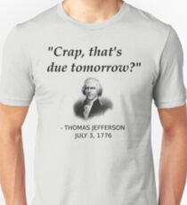 Funny Thomas Jefferson Independence Day USA History Slim Fit T-Shirt