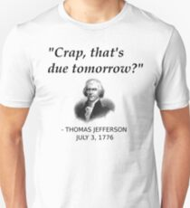 Funny Thomas Jefferson Independence Day USA History Unisex T-Shirt