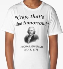 Funny Thomas Jefferson Independence Day USA History Long T-Shirt