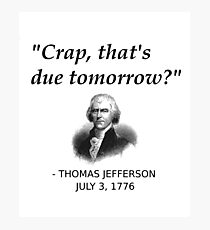 Funny Thomas Jefferson Independence Day USA History Photographic Print