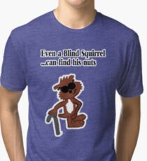 Blind Squirrel  Tri-blend T-Shirt
