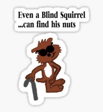 Blind Squirrel  Sticker