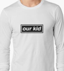 Our Kid - OASIS Spoof Long Sleeve T-Shirt