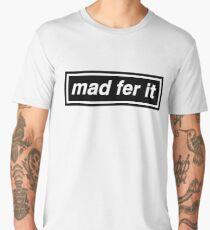 Mad Fer It - OASIS Spoof Men's Premium T-Shirt