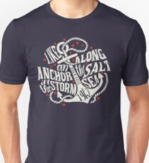 Like an Anchor In The Storm Unisex T-Shirt