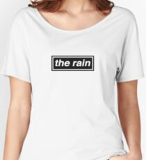 The Rain - OASIS Spoof Women's Relaxed Fit T-Shirt