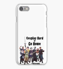 Cosplay Hard or Go Home iPhone Case/Skin