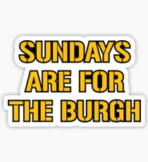 Sundays are for the burgh 3 Sticker
