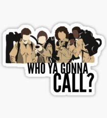 WHO YA GONNA CALL? Sticker