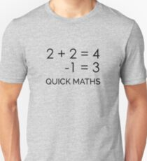 2 PLUS 2 IS 4 | Quick Maths Unisex T-Shirt