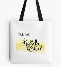 But First... Masala Chai I Tote Bag