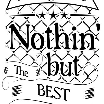Nothin' But The Best  by telodbaico