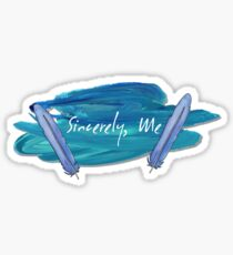 Sincerely, Me  Sticker