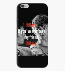 If you've ever been my friend .. iPhone Case