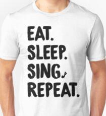 Eat. Sleep. Sing. Repeat. Unisex T-Shirt