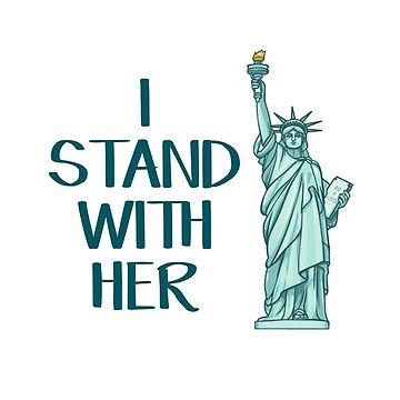 I stand with her Statue of Liberty by allthetees