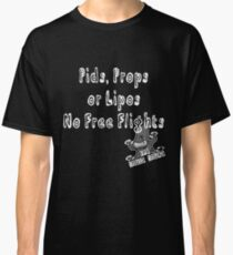 Pids, Props or Lipos Funny FPV quadcopter  Classic T-Shirt