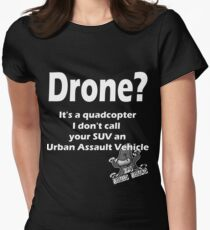 It's a Drone! Funny FPV quadcopter Shirts Women's Fitted T-Shirt
