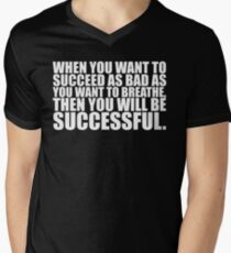 "When you want to... ""Eric Thomas"" Gym Motivational Quote Men's V-Neck T-Shirt"