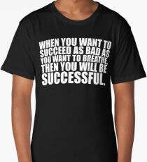"When you want to... ""Eric Thomas"" Gym Motivational Quote Long T-Shirt"
