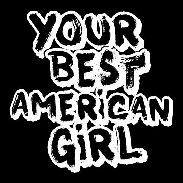 Your Best American Girl by cameronprata