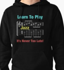 Learn to play jazz  Pullover Hoodie