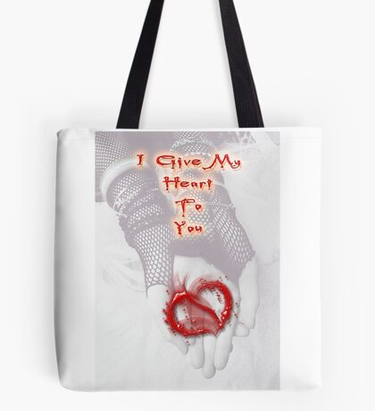 I Give My Heart To You Tote Bag
