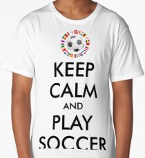 KEEP CALM and PLAY SOCCER Long T-Shirt