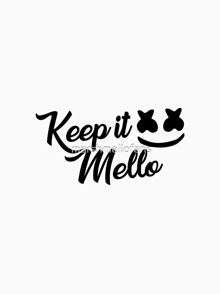 Keep it Mello - Marshmello by marshmellofans